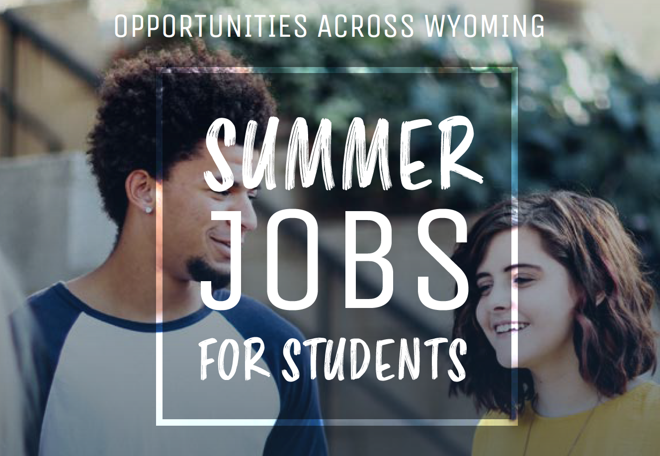 "Photo of two high school students talking with the text ""Summer Jobs for Students"" overlaying the photo."
